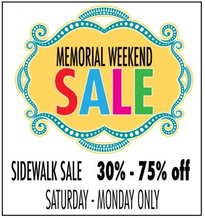 Memorial Day Sidewalk Sale this weekend only!